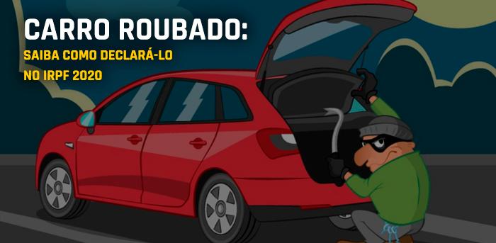 CARRO ROUBADO IRPF 2020